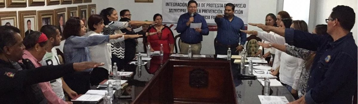 Integran y toman protesta el Consejo Municipal para la Prevención y Atención de la Violencia Familiar.